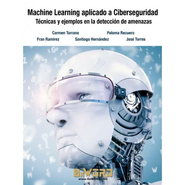 Machine Learning aplicado a Ciberseguridad: Técnicas y ejemplos en la detección de amenazas